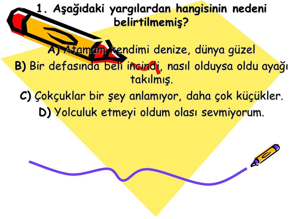 11. soru cevabı D çünkü öğe vurgulanmıştıröğe