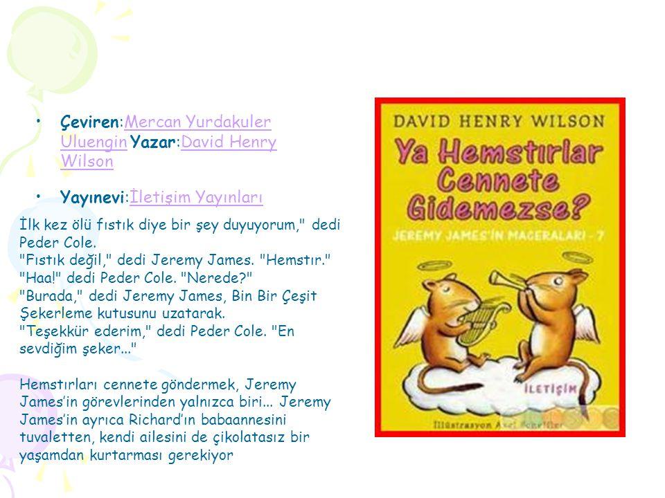 Çeviren:Mercan Yurdakuler Uluengin Yazar:David Henry WilsonMercan Yurdakuler UluenginDavid Henry Wilson Yayınevi:İletişim Yayınlarıİletişim Yayınları İlk kez ölü fıstık diye bir şey duyuyorum, dedi Peder Cole.