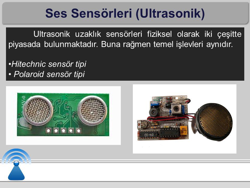 Ses Sensörleri (Ultrasonik) Ultrasonik uzaklık sensörleri fiziksel olarak iki çeşitte piyasada bulunmaktadır.