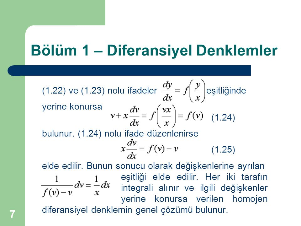 7 Bölüm 1 – Diferansiyel Denklemler (1.22) ve (1.23) nolu ifadeler eşitliğinde yerine konursa (1.24) bulunur.