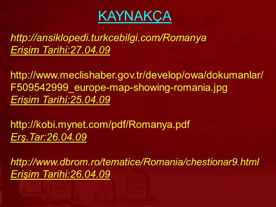http://ansiklopedi.turkcebilgi.com/Romanya Erişim Tarihi:27.04.09 http://www.meclishaber.gov.tr/develop/owa/dokumanlar/ F509542999_europe-map-showing-