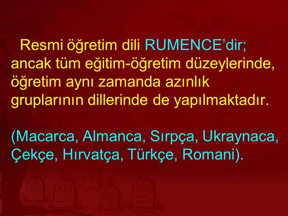 Resmi öğretim dili RUMENCE'dir; ancak tüm eğitim-öğretim düzeylerinde, öğretim aynı zamanda azınlık gruplarının dillerinde de yapılmaktadır. (Macarca,