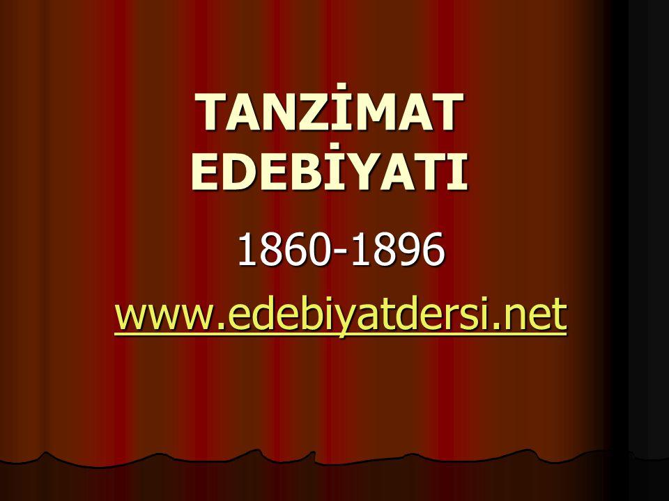 TANZİMAT EDEBİYATI 1860-1896 www.edebiyatdersi.net