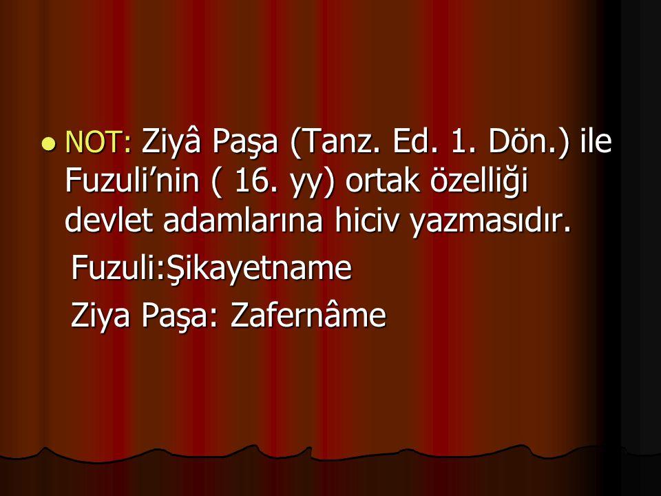 NOT: Ziyâ Paşa (Tanz.Ed. 1. Dön.) ile Fuzuli'nin ( 16.