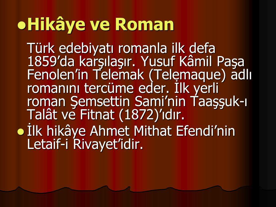Hikâye ve Roman Türk edebiyatı romanla ilk defa 1859'da karşılaşır.