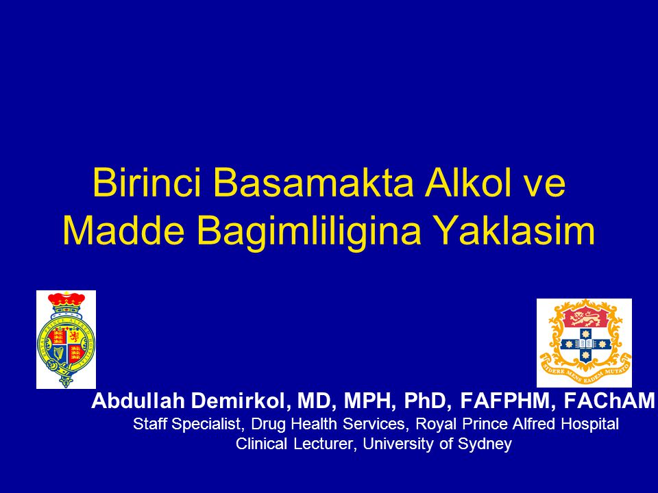 Abdullah Demirkol, MD, MPH, PhD, FAFPHM, FAChAM Staff Specialist, Drug Health Services, Royal Prince Alfred Hospital Clinical Lecturer, University of