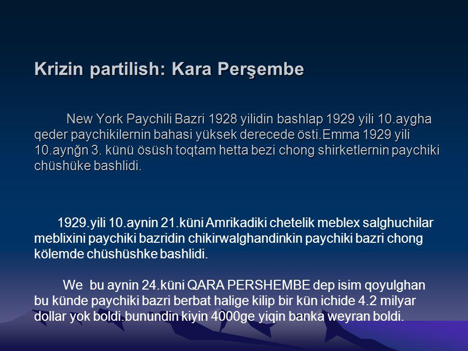 Krizin partilish: Kara Perşembe New York Paychili Bazri 1928 yilidin bashlap 1929 yili 10.aygha qeder paychikilernin bahasi yüksek derecede östi.Emma 1929 yili 10.aynğn 3.