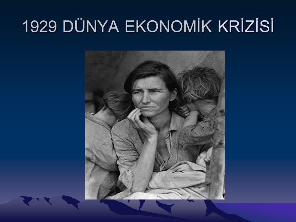 1929 DÜNYA EKONOMİK KRİZİSİ