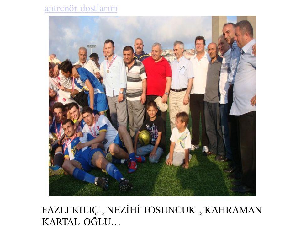 Örnektepe s.k başkanı Bekir Tarı FB li Nezihi Tosuncuk ve BJK lı dostum kahraman Kartaloğlu