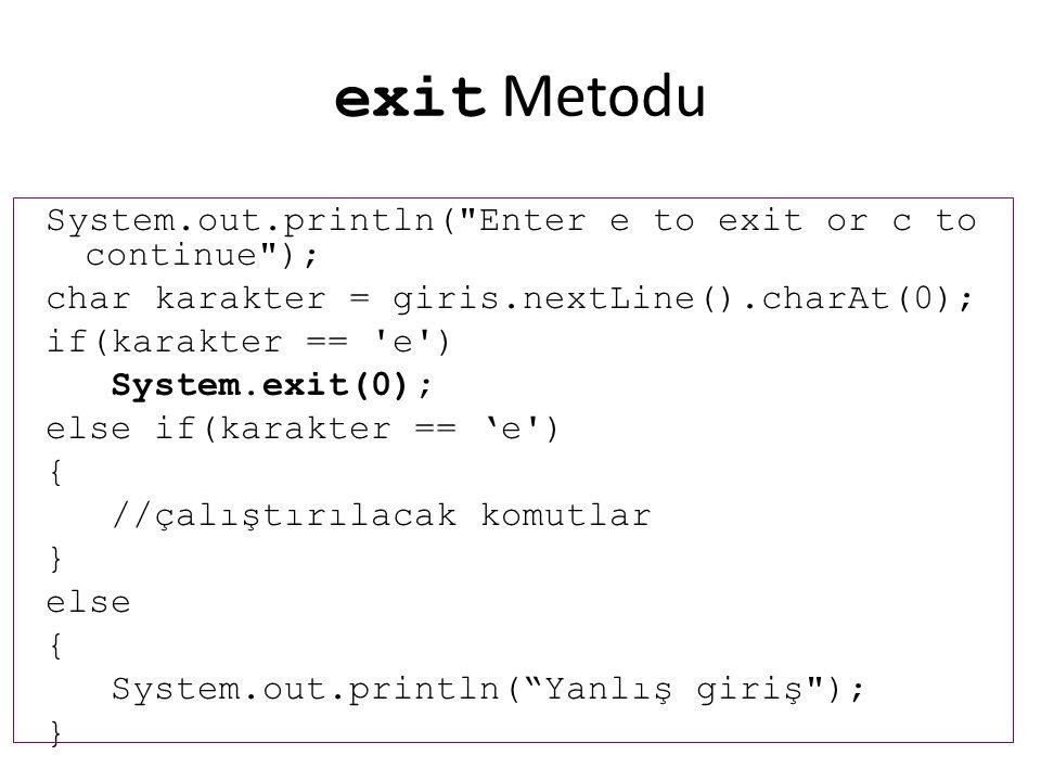 exit Metodu System.out.println(
