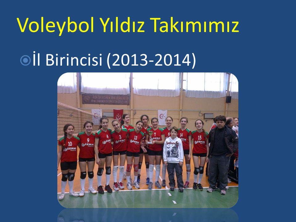 Voleybol Yıldız Takımımız  İl Birincisi (2013-2014)
