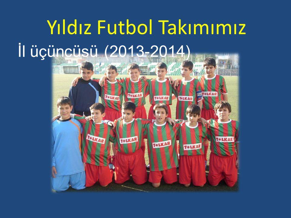 Yıldız Futbol Takımımız İl üçüncüsü (2013-2014)