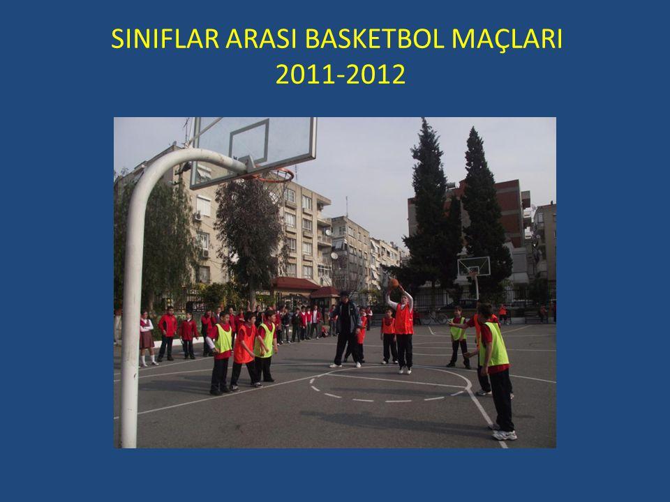 SINIFLAR ARASI BASKETBOL MAÇLARI 2011-2012