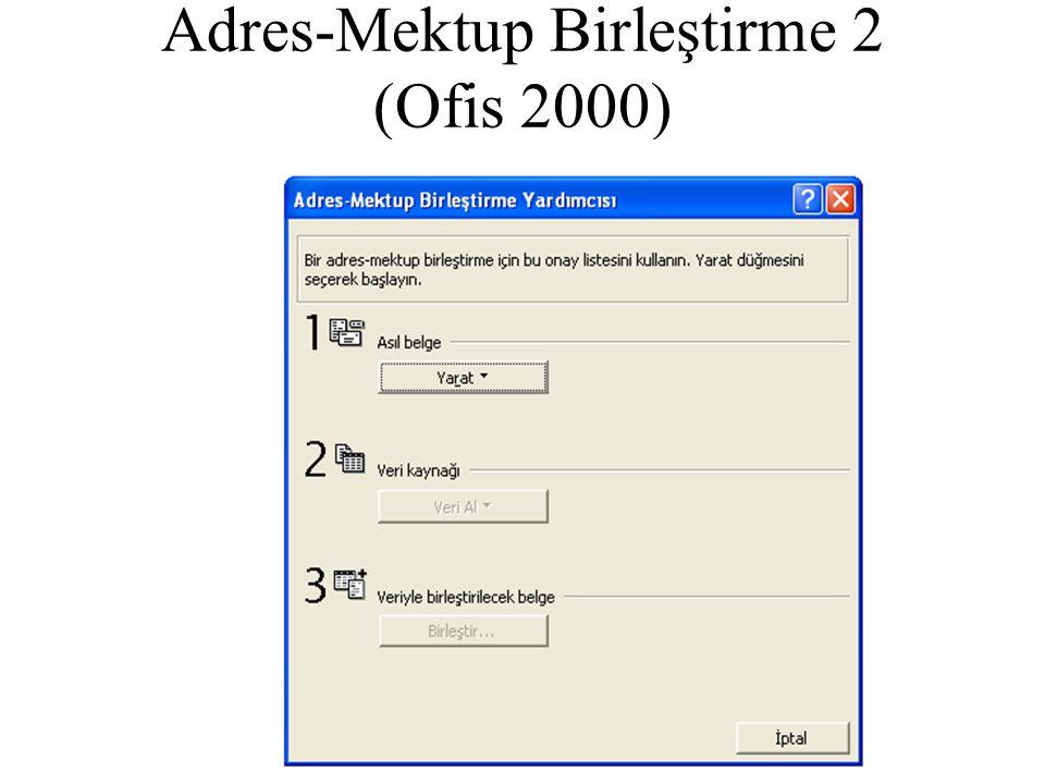 Adres-Mektup Birleştirme 2 (Ofis 2000)