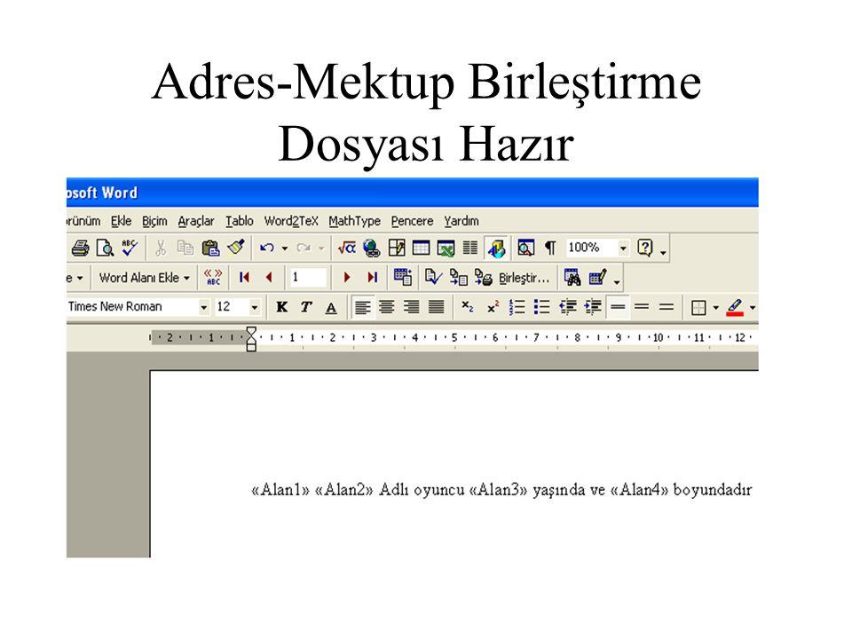 Adres-Mektup Birleştirme Dosyası Hazır