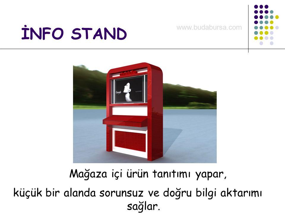 İNFO STAND Mağaza içi ürün tanıtımı yapar, küçük bir alanda sorunsuz ve doğru bilgi aktarımı sağlar. www.budabursa.com