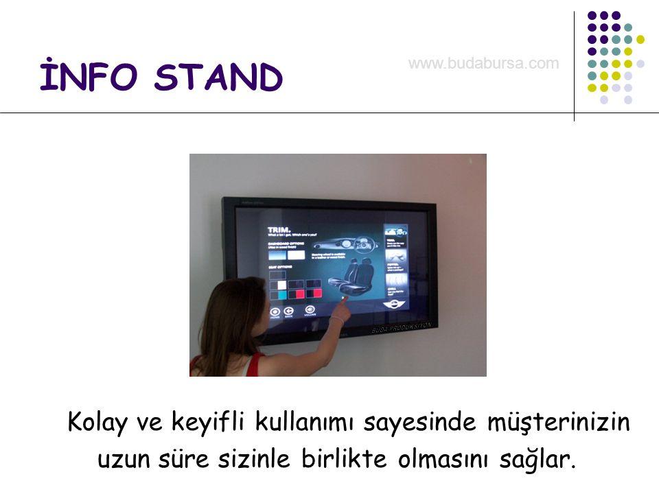İNFO STAND Kolay ve keyifli kullanımı sayesinde müşterinizin uzun süre sizinle birlikte olmasını sağlar. www.budabursa.com