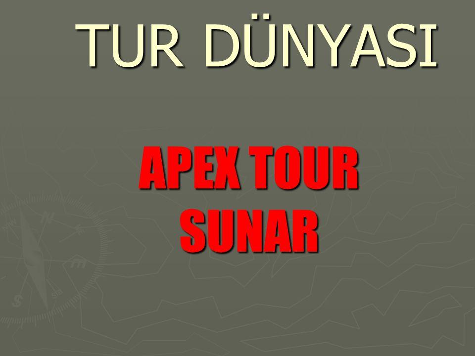 TUR DÜNYASI APEX TOUR SUNAR