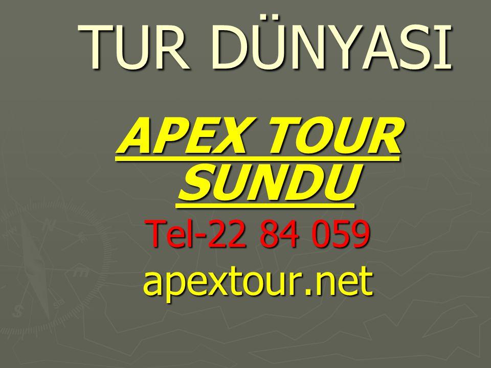 TUR DÜNYASI APEX TOUR SUNDU Tel-22 84 059 apextour.net