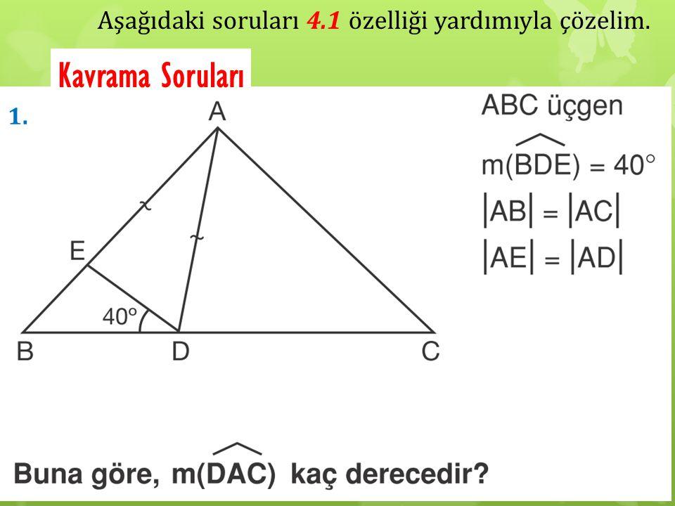Aşağıdaki soruları 4.1 özelliği yardımıyla çözelim. Kavrama Soruları 1.