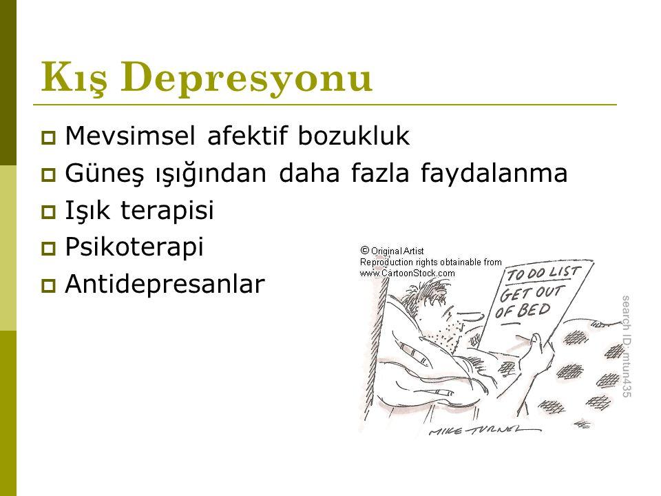 Kış Depresyonu  Mevsimsel afektif bozukluk  Güneş ışığından daha fazla faydalanma  Işık terapisi  Psikoterapi  Antidepresanlar
