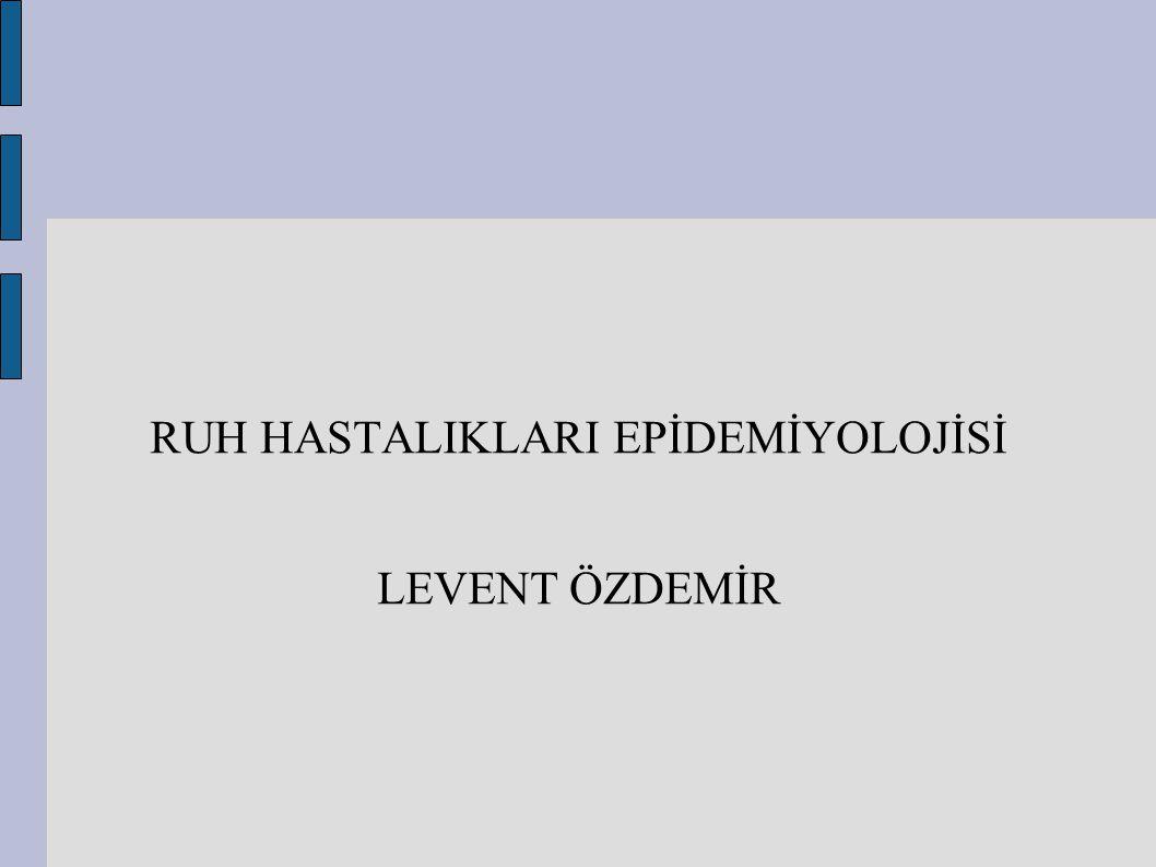 Türkiye'de yapılan psikiyatrik epidemiyoloji çalışmalarına göre ruhsal bozuklukların ortaya çıkmasında belli başlı risk faktörleri cinsiyet, yaş, medeni durum, yerleşim bölgesi, sosyoekonomik düzey eğitim düzeyi olduğunu belirlemiştir.