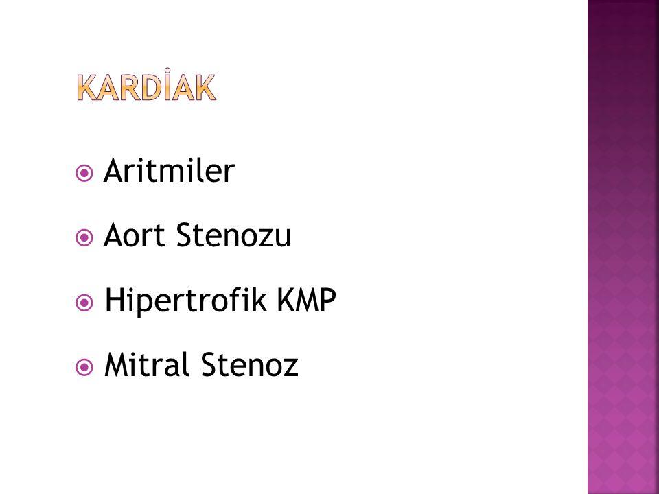  Aritmiler  Aort Stenozu  Hipertrofik KMP  Mitral Stenoz