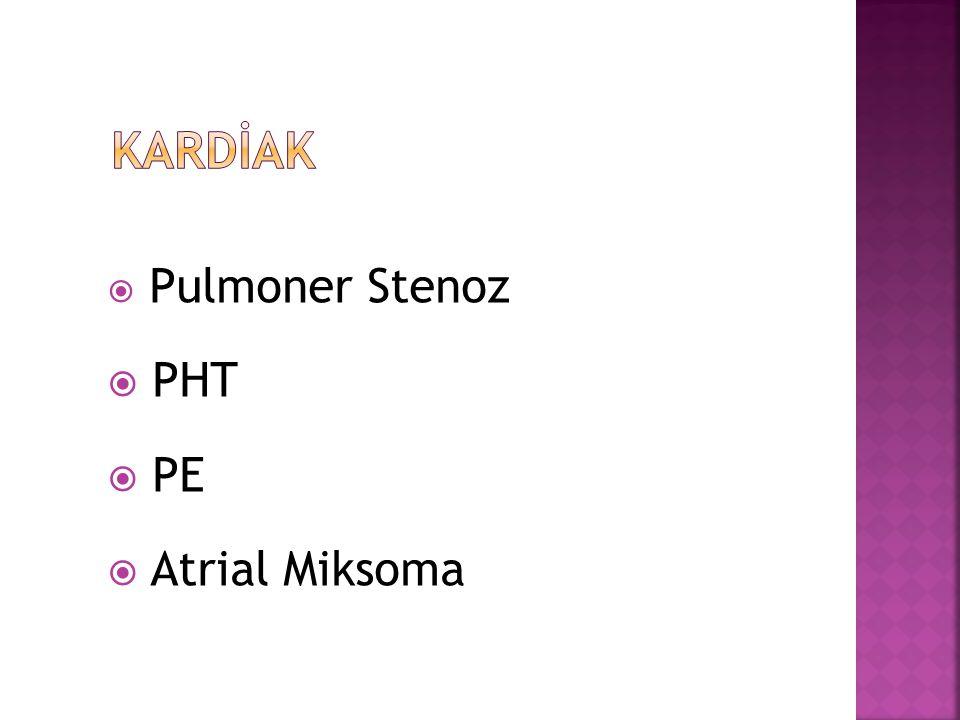  Pulmoner Stenoz  PHT  PE  Atrial Miksoma