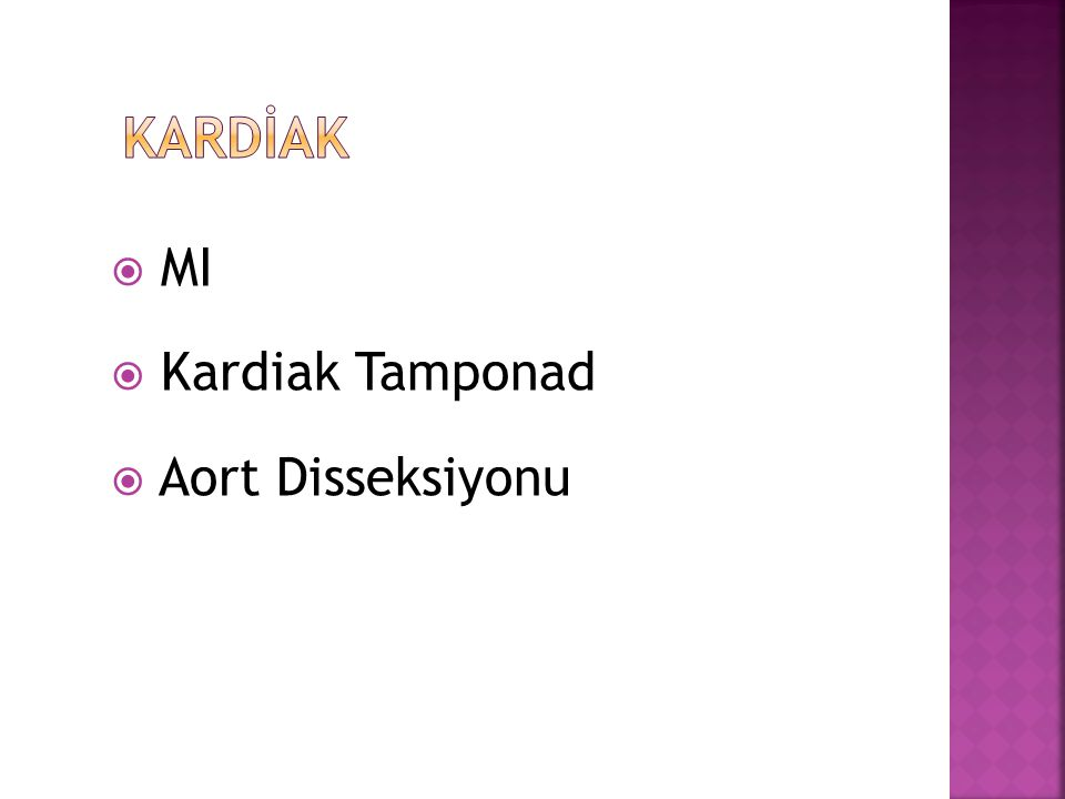  MI  Kardiak Tamponad  Aort Disseksiyonu