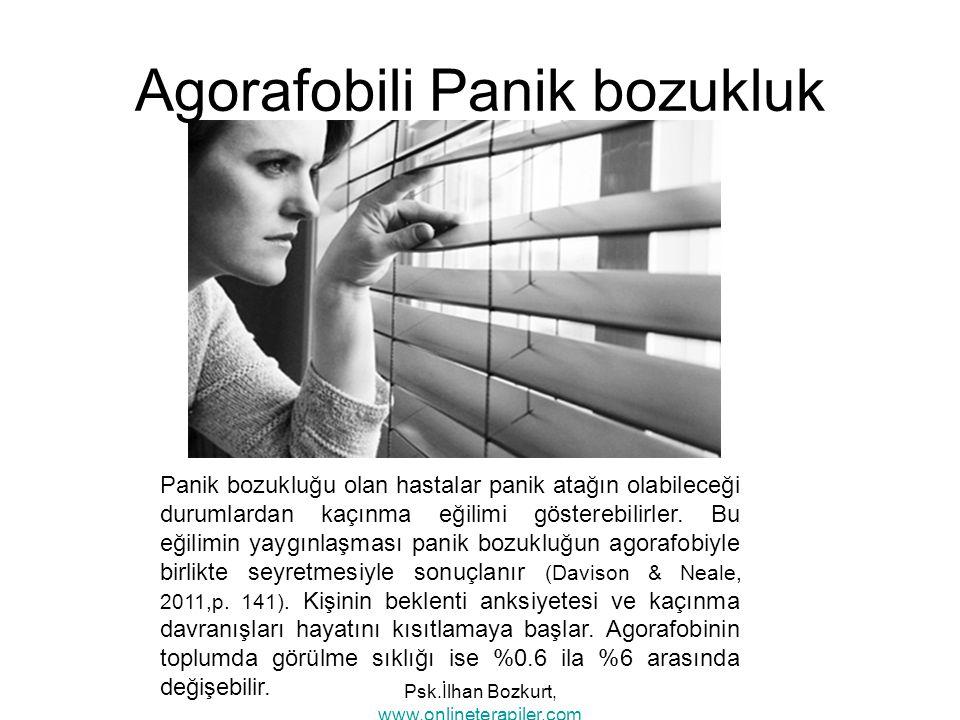 Agorafobili Panik bozukluk Panik bozukluğu olan hastalar panik atağın olabileceği durumlardan kaçınma eğilimi gösterebilirler. Bu eğilimin yaygınlaşma