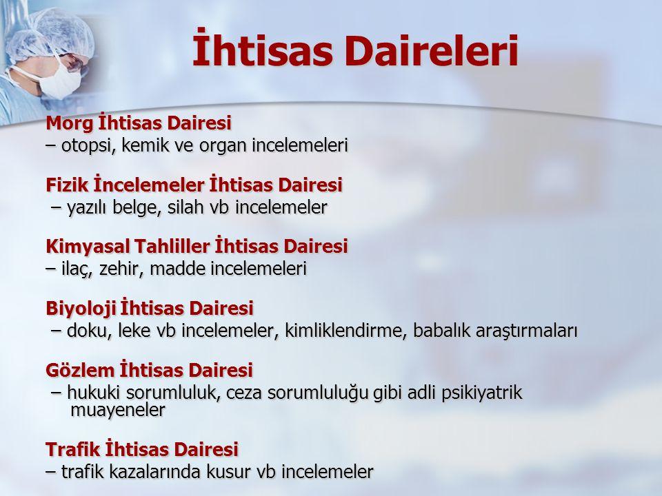 İhtisas Kurulları 1.İhtisas Kurulu – ölümlü olaylar 2.