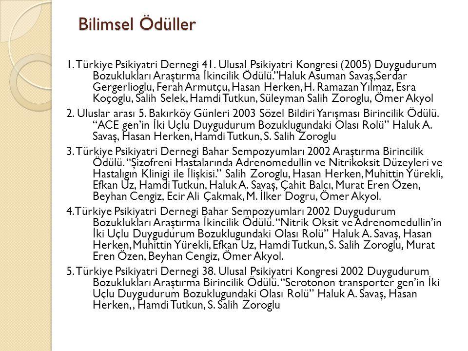 """Bilimsel Ödüller 1. Türkiye Psikiyatri Dernegi 41. Ulusal Psikiyatri Kongresi (2005) Duygudurum Bozuklukları Araştırma İ kincilik Ödülü.""""Haluk Asuman"""
