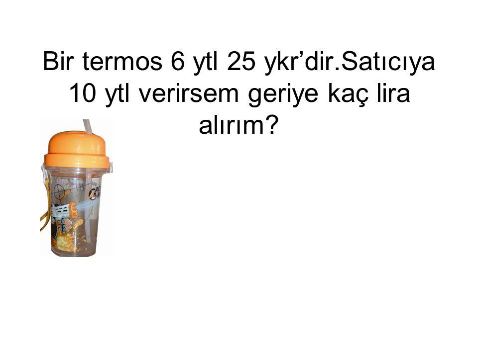 Bir vazo 7 ytl 50 ykr'dir.Satıcıya 10 ytl verirsem geriye kaç lira alırım?