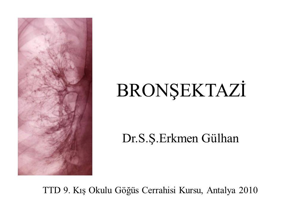 BRONŞEKTAZİ Dr.S.Ş.Erkmen Gülhan TTD 9. Kış Okulu Göğüs Cerrahisi Kursu, Antalya 2010