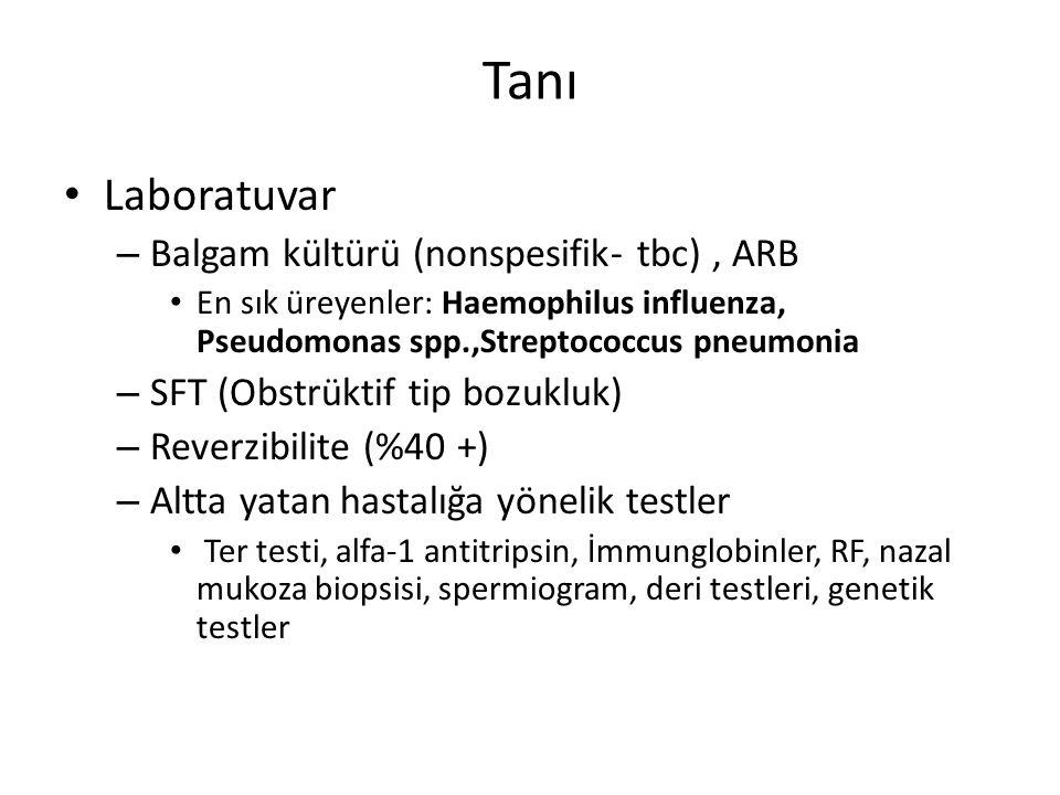 Tanı Laboratuvar – Balgam kültürü (nonspesifik- tbc), ARB En sık üreyenler: Haemophilus influenza, Pseudomonas spp.,Streptococcus pneumonia – SFT (Obs
