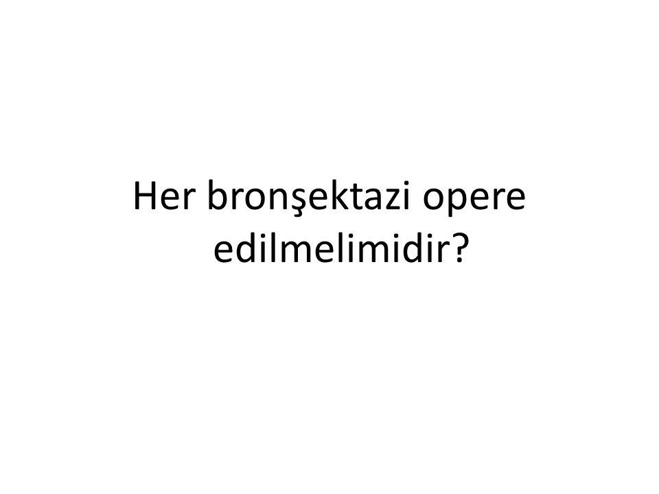 Her bronşektazi opere edilmelimidir?