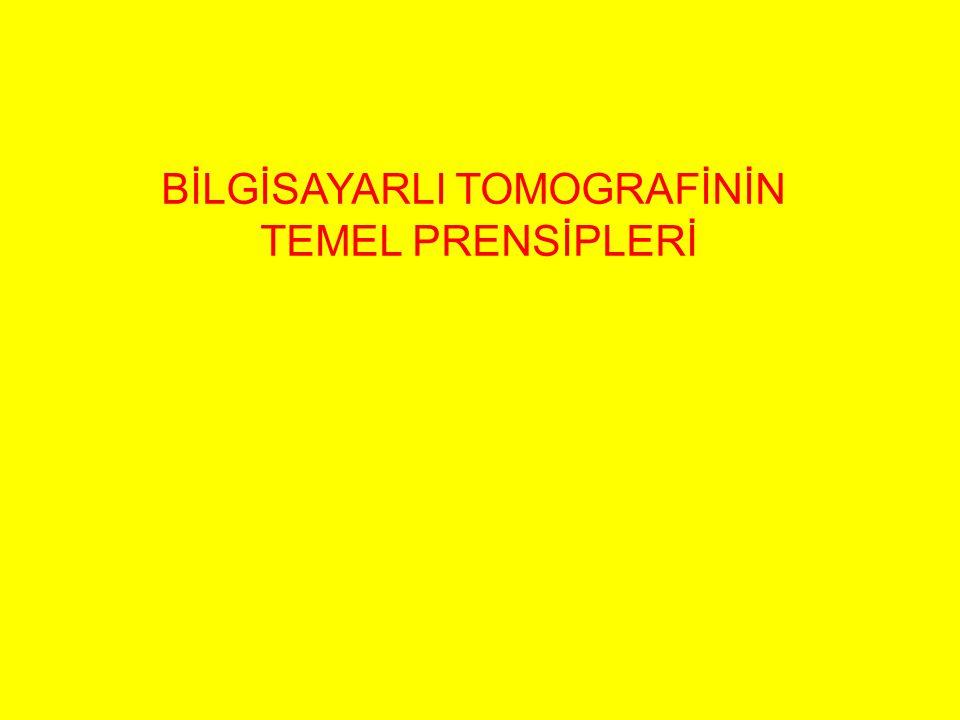 BİLGİSAYARLI TOMOGRAFİNİN TEMEL PRENSİPLERİ