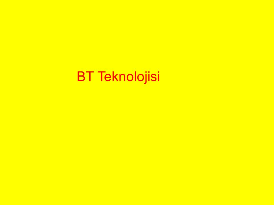 BT Teknolojisi
