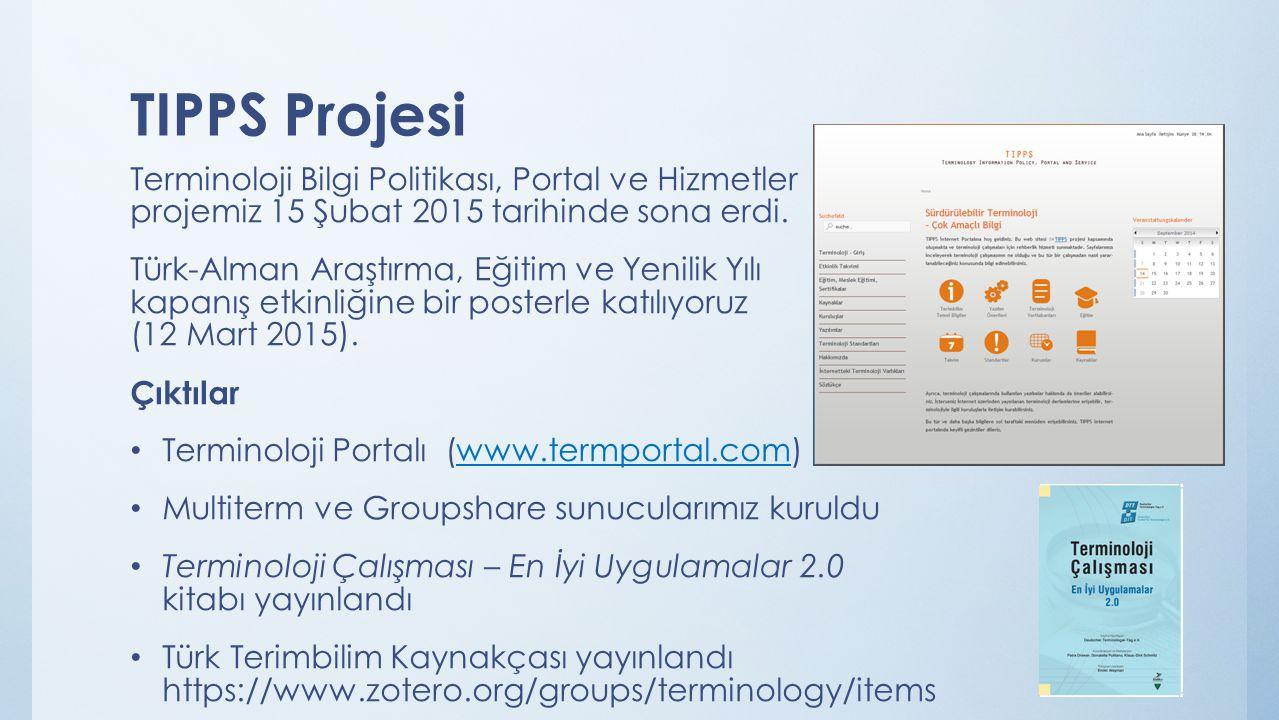 TIPPS Projesi Terminoloji Bilgi Politikası, Portal ve Hizmetler projemiz 15 Şubat 2015 tarihinde sona erdi. Türk-Alman Araştırma, Eğitim ve Yenilik Yı