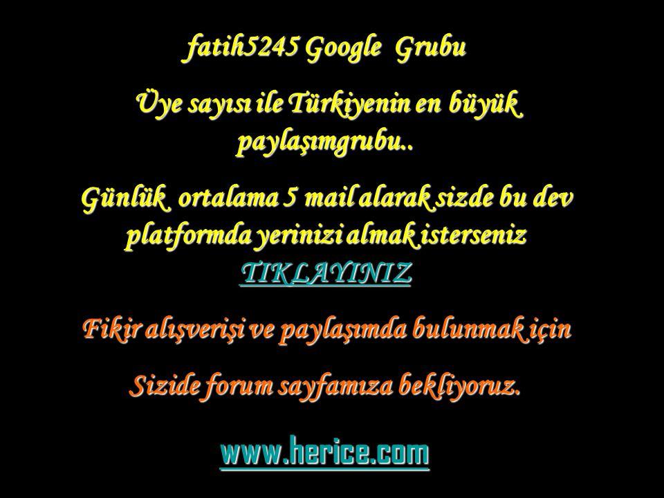 fatih5245 Google Grubu Üye sayısı ile Türkiyenin en büyük paylaşımgrubu..