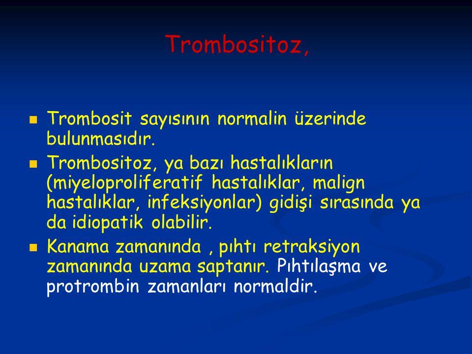 Trombositoz, Trombosit sayısının normalin üzerinde bulunmasıdır. Trombositoz, ya bazı hastalıkların (miyeloproliferatif hastalıklar, malign hastalıkla