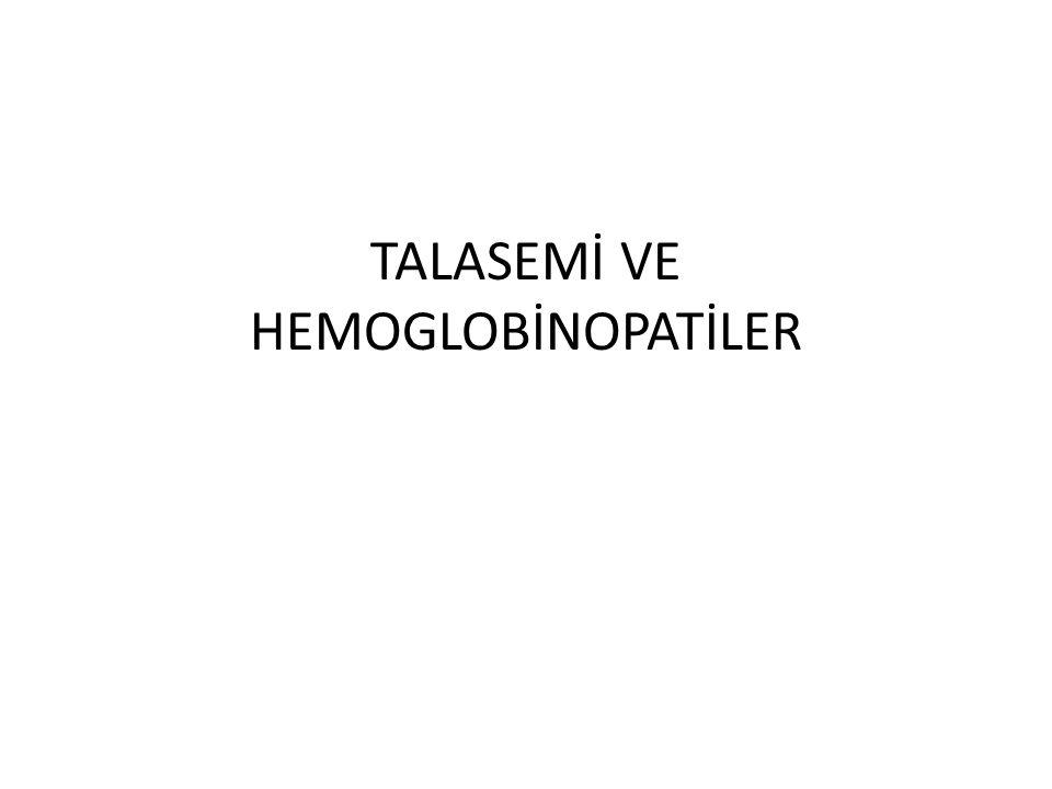 TALASEMİ VE HEMOGLOBİNOPATİLER