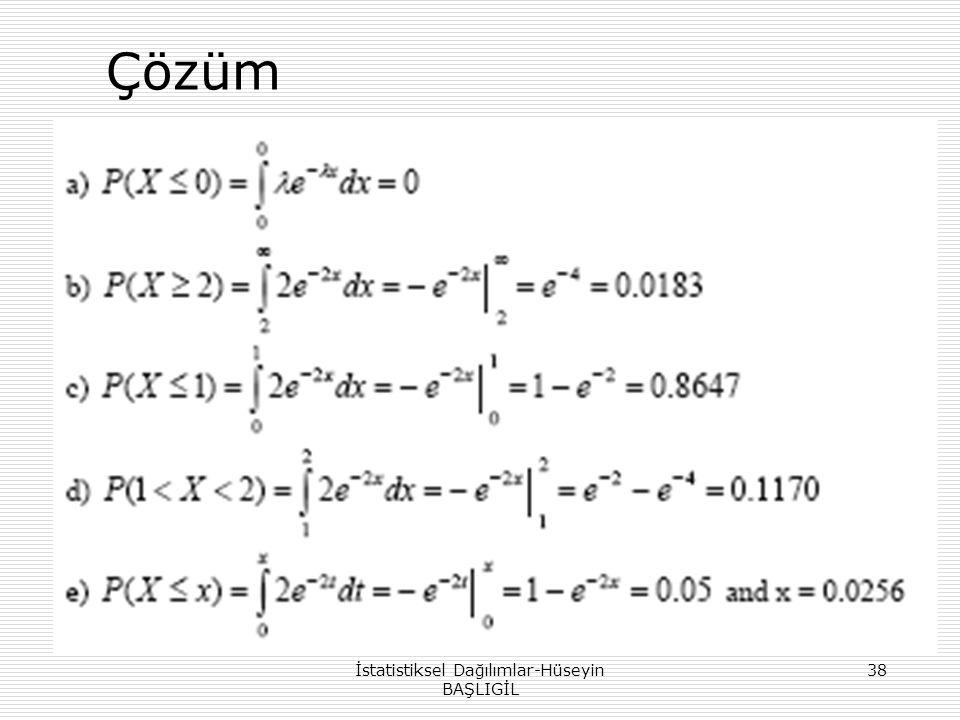 Çözüm İstatistiksel Dağılımlar-Hüseyin BAŞLIGİL 38