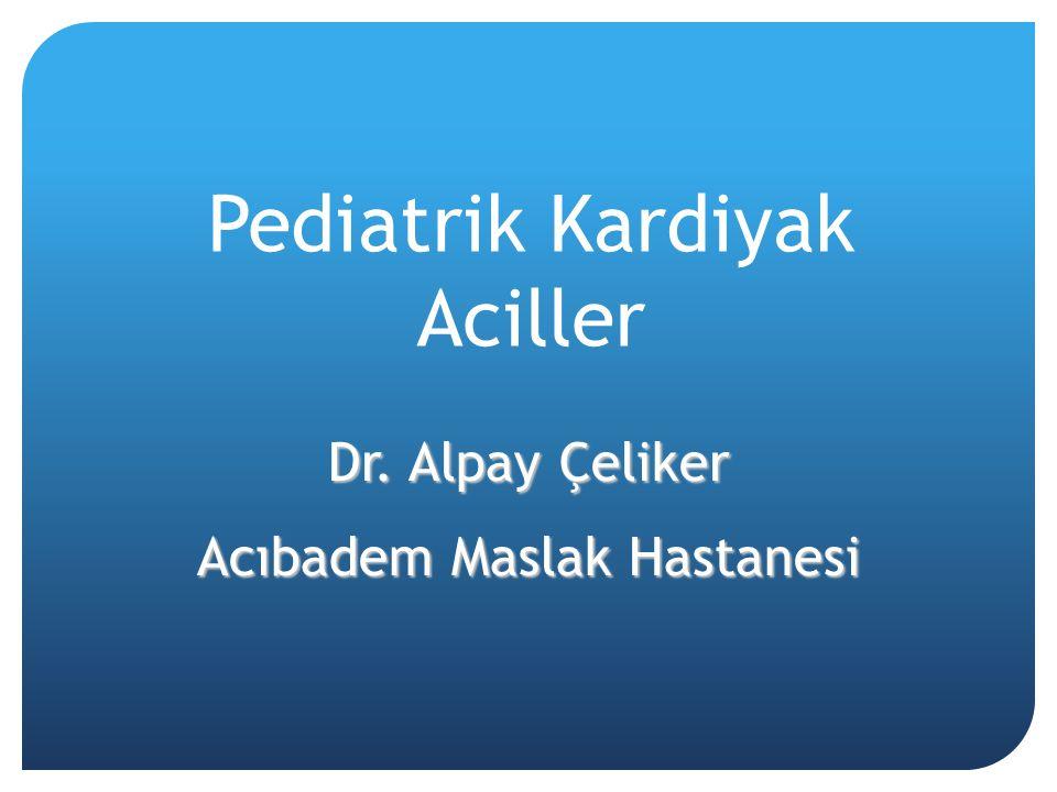 Pediatrik Kardiyak Aciller Dr. Alpay Çeliker Acıbadem Maslak Hastanesi