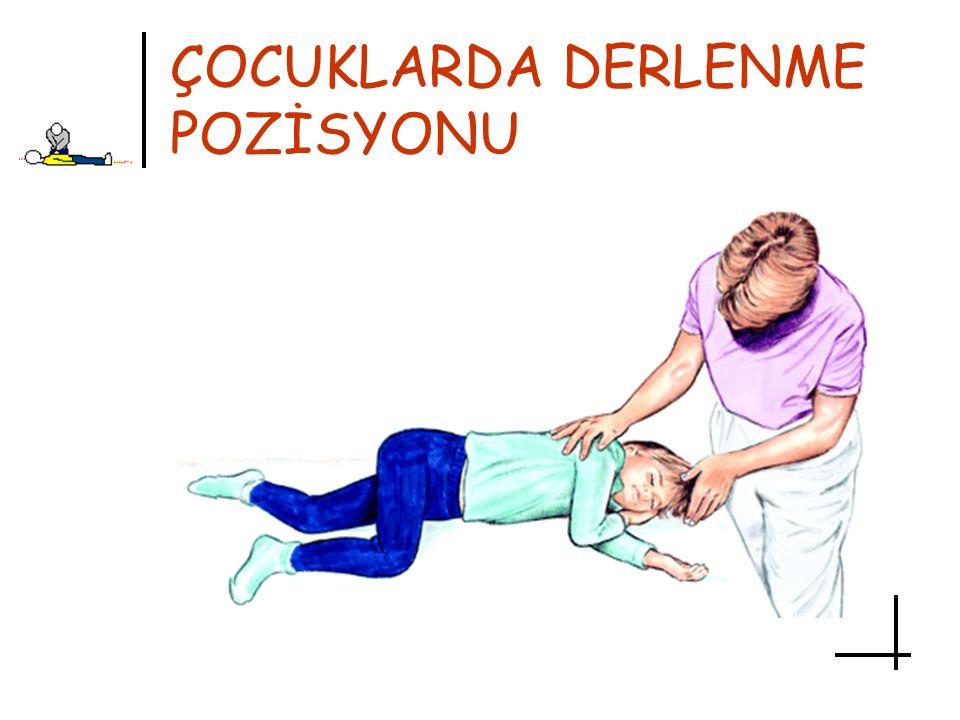 ÇOCUKLARDA DERLENME POZİSYONU