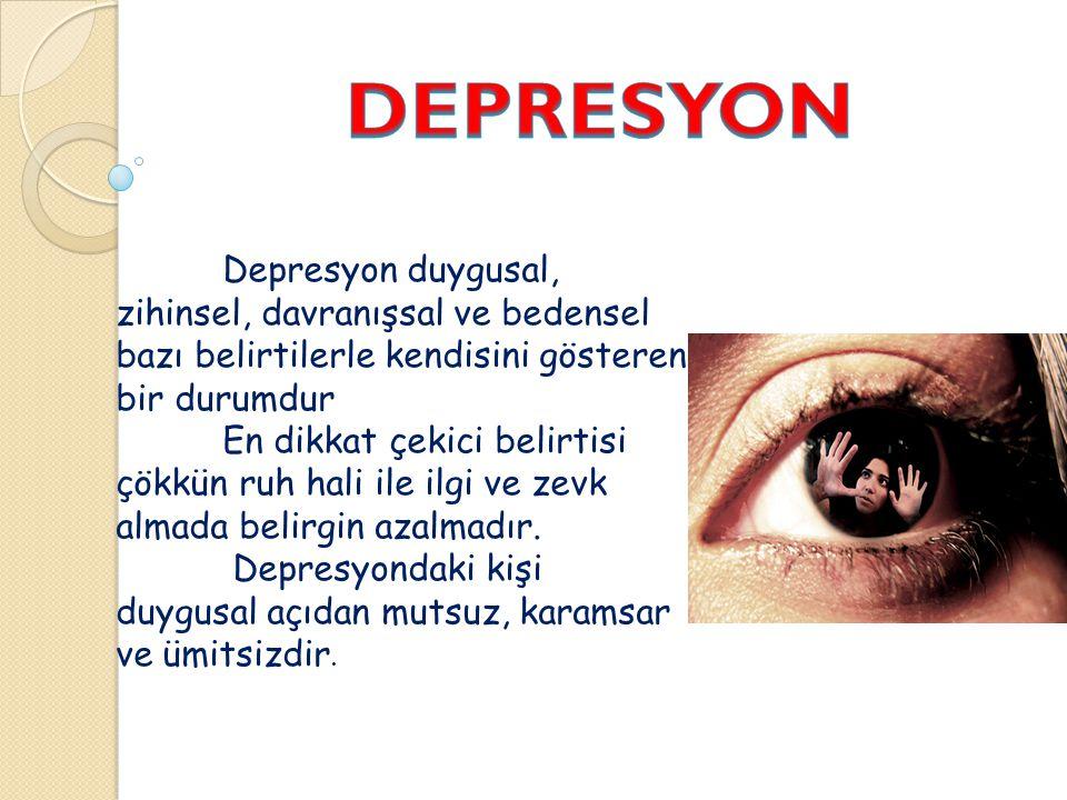 Depresyon duygusal, zihinsel, davranışsal ve bedensel bazı belirtilerle kendisini gösteren bir durumdur En dikkat çekici belirtisi çökkün ruh hali ile