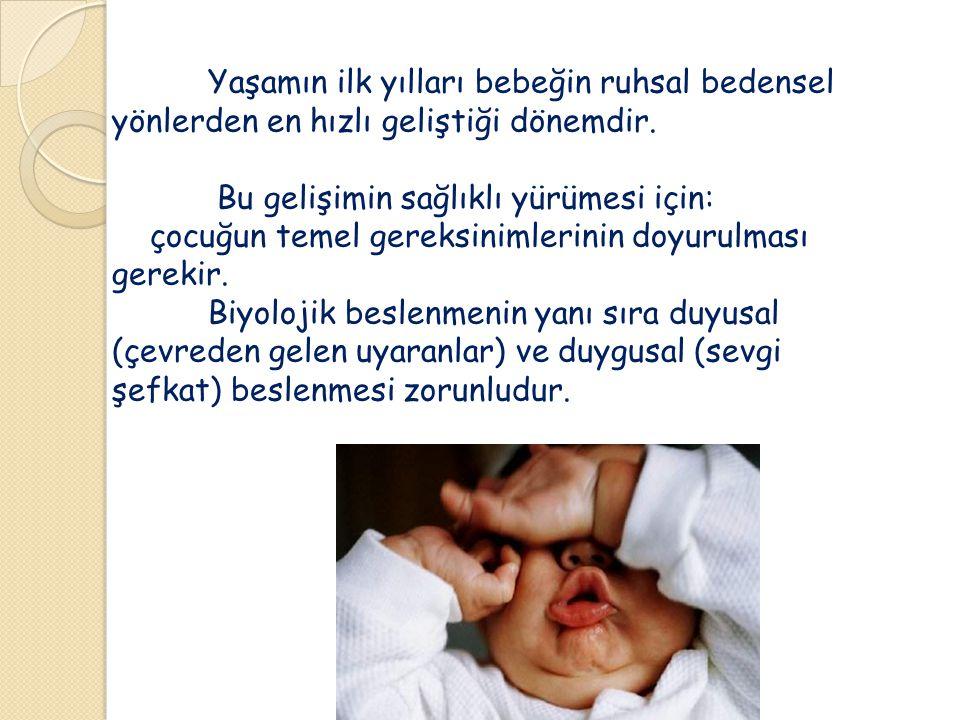 0-18 ay döneminde anne ile çocuk arasındaki bağlanma çok önemlidir.