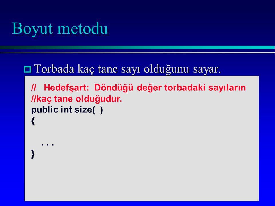 Boyut metodu p Torbada kaç tane sayı olduğunu sayar.