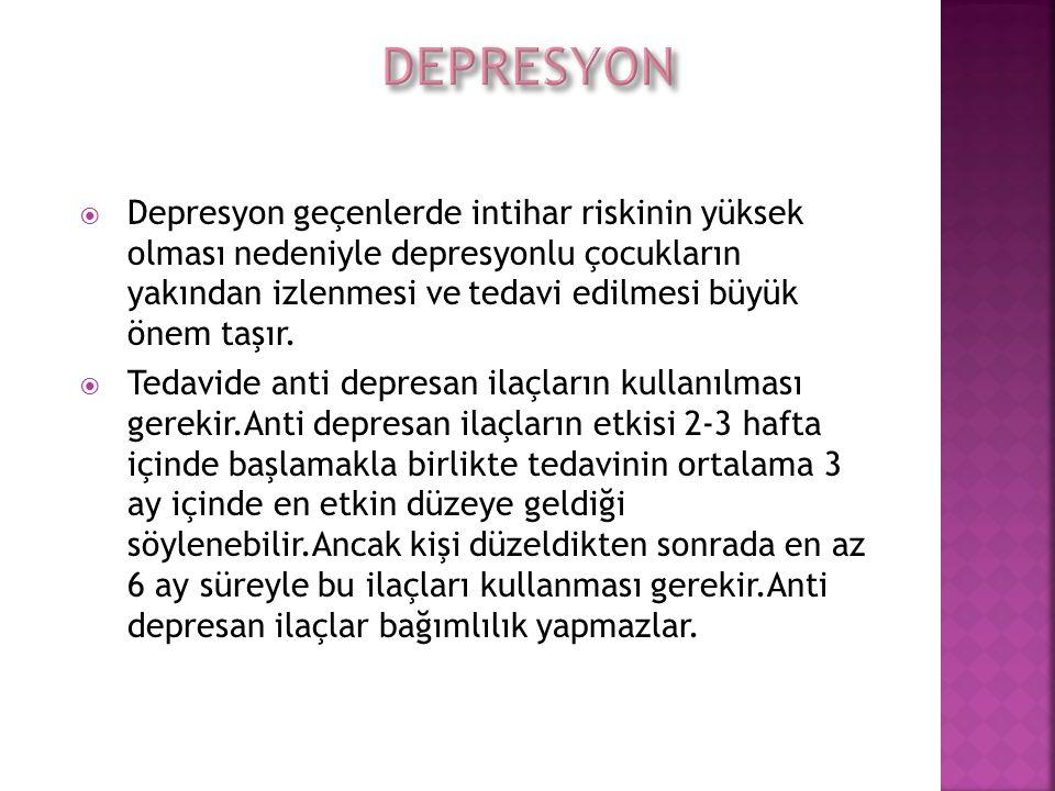  Depresyon geçenlerde intihar riskinin yüksek olması nedeniyle depresyonlu çocukların yakından izlenmesi ve tedavi edilmesi büyük önem taşır.  Tedav