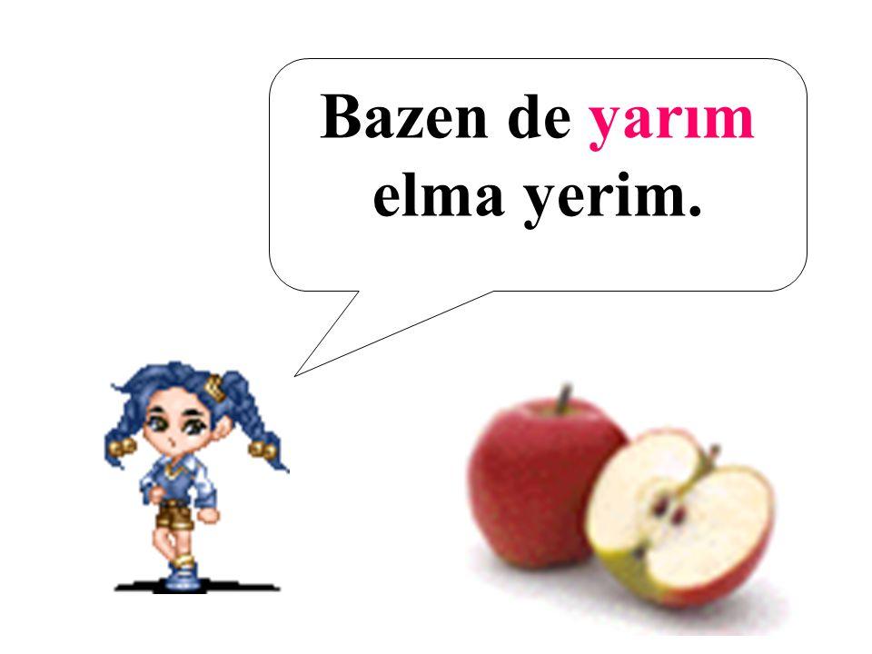 Her gün 1 bütün elma yerim.